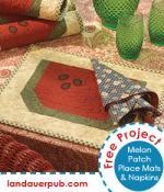 Melon Patch Placemats and Napkins Free Pattern by Lynette Jensen through Landauer Publishing (scroll down)