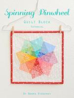 Spinning Pinwheel Quilt Block Tutorial by Nadra Ridgeway from Ellis & Higgs
