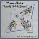 Vintage Hankie Butterfly Block Tutorial by Benita Skinner from Victoriana Quilt Designs